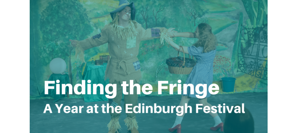 Finding the Fringe - watch our documentary